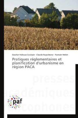 Pratiques réglementaires et planification d'urbanisme en région PACA