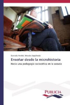 Enseñar desde la microhistoria