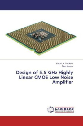 Design of 5.5 GHz Highly Linear CMOS Low Noise Amplifier