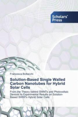 Solution-Based Single Walled Carbon Nanotubes for Hybrid Solar Cells