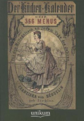 Der Küchen-Kalender oder 366 Menus