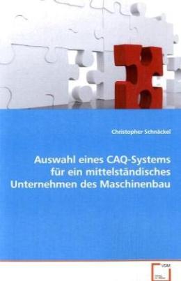 Auswahl eines CAQ-Systems für ein mittelständisches Unternehmen des Maschinenbau