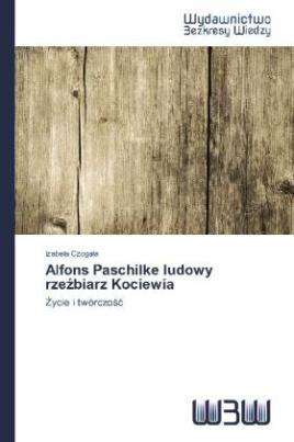 Alfons Paschilke ludowy rze biarz Kociewia