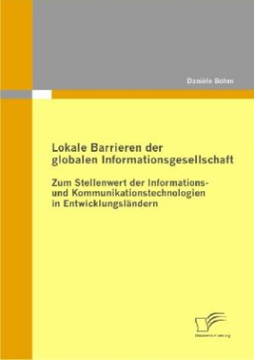 Lokale Barrieren der globalen Informationsgesellschaft