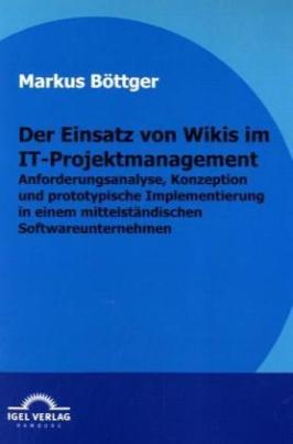Der Einsatz von Wikis im IT-Projektmanagement