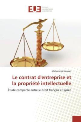 Le contrat d'entreprise et la propriété intellectuelle