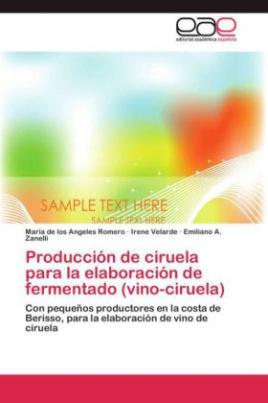 Producción de ciruela para la elaboración de fermentado (vino-ciruela)