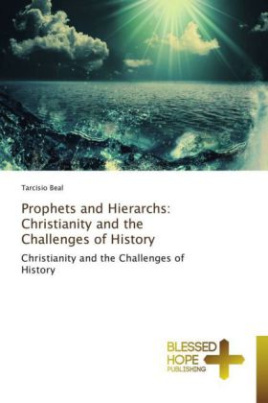 Prophets and Hierarchs: Christianity and the Challenges of History