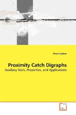 Proximity Catch Digraphs