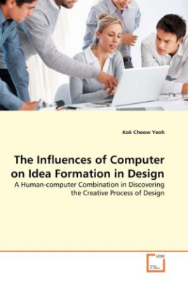 The Influences of Computer on Idea Formation in Design
