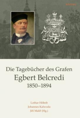Die Tagebücher des Grafen Egbert Belcredi 1850-1894