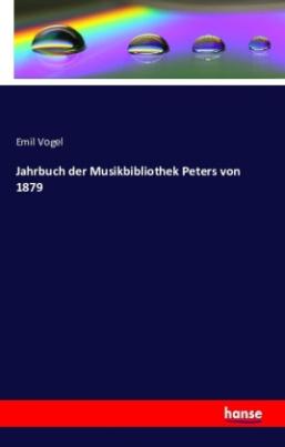 Jahrbuch der Musikbibliothek Peters von 1879