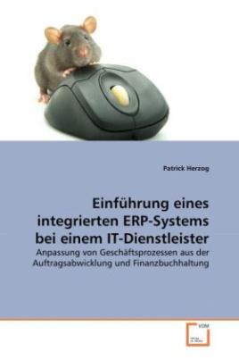 Einführung eines integrierten ERP-Systems bei einem IT-Dienstleister