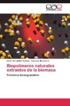 Biopolímeros naturales extraídos de la biomasa