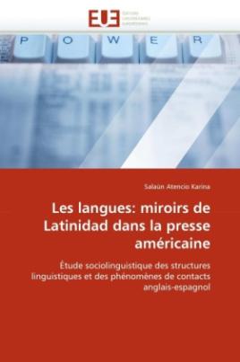 Les langues: miroirs de Latinidad dans la presse américaine