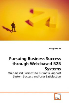 Pursuing Business Success through Web-based B2B  Systems