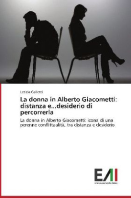 La donna in Alberto Giacometti: distanza e...desiderio di percorrerla