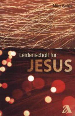 Leidenschaft für Jesus