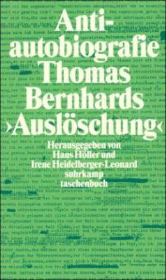 Antiautobiografie zu Thomas Bernhards 'Auslöschung'