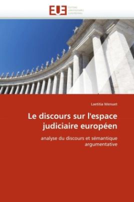 Le discours sur l'espace judiciaire européen