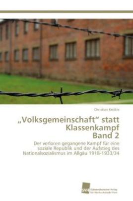 Volksgemeinschaft  statt Klassenkampf. Bd.2