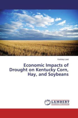 Economic Impacts of Drought on Kentucky Corn, Hay, and Soybeans