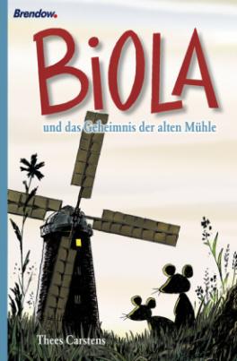 Biola und das Geheimnis der alten Mühle