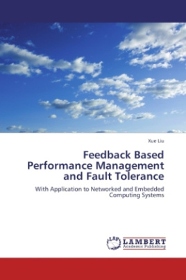 Feedback Based Performance Management and Fault Tolerance