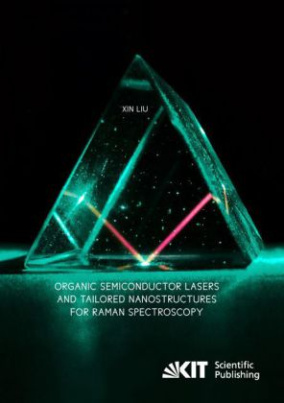 Organic Semiconductor Lasers and Tailored Nanostructures for Raman Spectroscopy