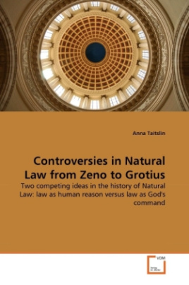Controversies in Natural Law from Zeno to Grotius