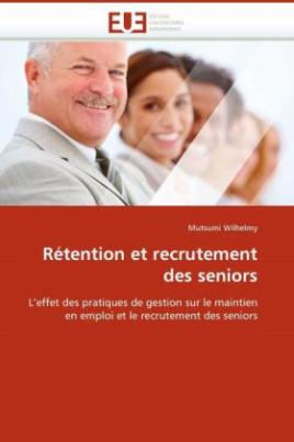 Rétention et recrutement des seniors