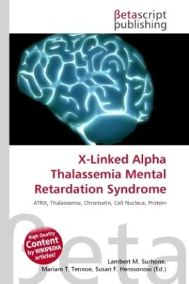 X-Linked Alpha Thalassemia Mental Retardation Syndrome