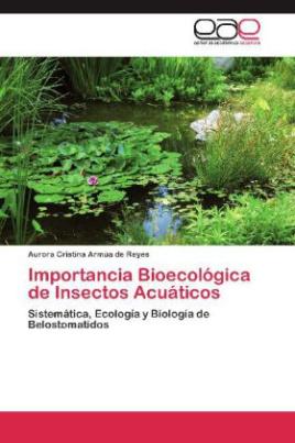 Importancia Bioecológica de Insectos Acuáticos