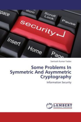Some Problems In Symmetric And Asymmetric Cryptography