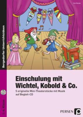 Einschulung mit Wichtel, Kobold & Co., m. Audio-CD