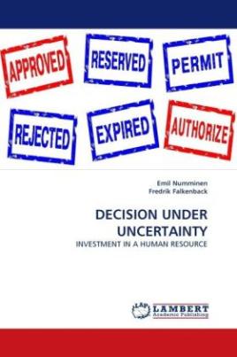 DECISION UNDER UNCERTAINTY