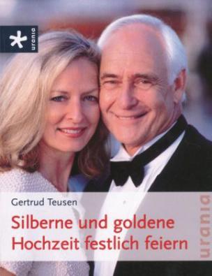 Silberne und goldene Hochzeit festlich feiern
