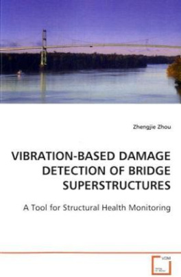 VIBRATION-BASED DAMAGE DETECTION OF BRIDGE  SUPERSTRUCTURES