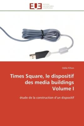 Times Square, le dispositif des media buildings Volume I