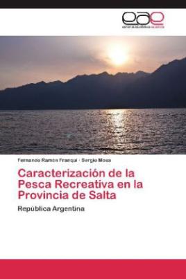 Caracterización de la Pesca Recreativa en la Provincia de Salta