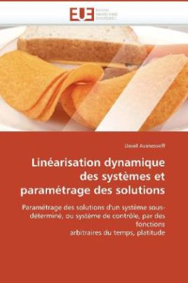 Linéarisation dynamique des systèmes et paramétrage des solutions