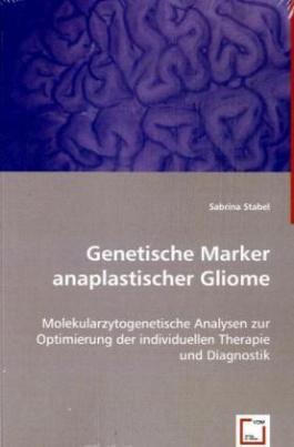 Genetische Marker anaplastischer Gliome