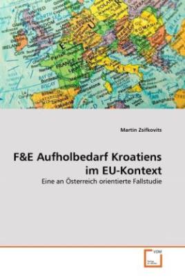 F&E Aufholbedarf Kroatiens im EU-Kontext