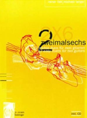 Zweimalsechs (2 x 6), für 2 Gitarren, m. Audio-CD u. 2 Spielpartituren
