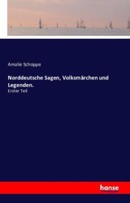 Norddeutsche Sagen, Volksmärchen und Legenden.