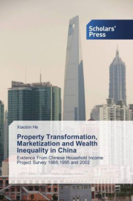 Property Transformation, Marketization and Wealth Inequality in China