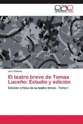El teatro breve de Tomas Luceño: Estudio y edición