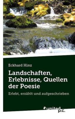 Landschaften, Erlebnisse, Quellen der Poesie