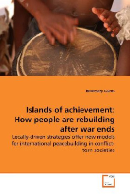 Islands of achievement: How people are rebuilding after war ends