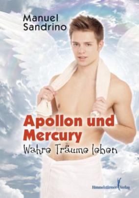 Apollon und Mercury: Wahre Träume leben